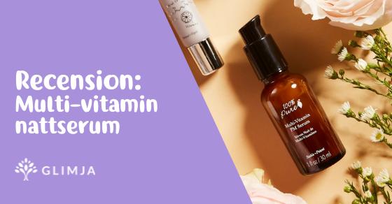 Recension: 100% PURE Multivitamin Antioxidant Potent PM Serum 2