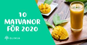 10 matvanor som gör 2020 till ditt bästa år 4