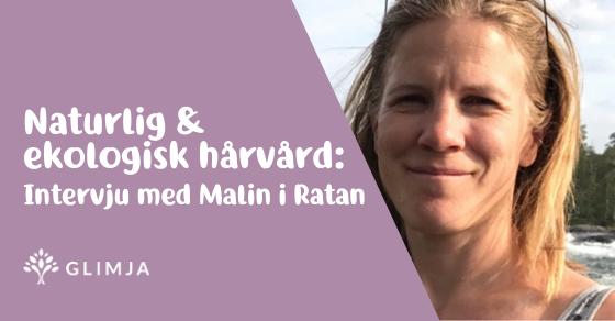 Naturlig & ekologisk hårvård: Intervju med Malin i Ratan 1