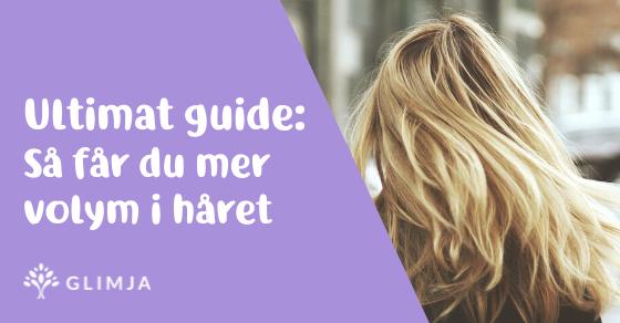Hårvolym: Den Ultimata Guiden För Dig Som Önskar Mer Volym I Håret 2